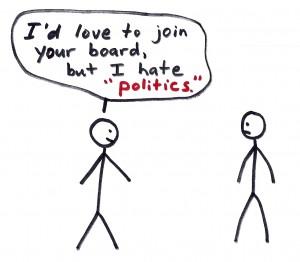 people who don't like board politics